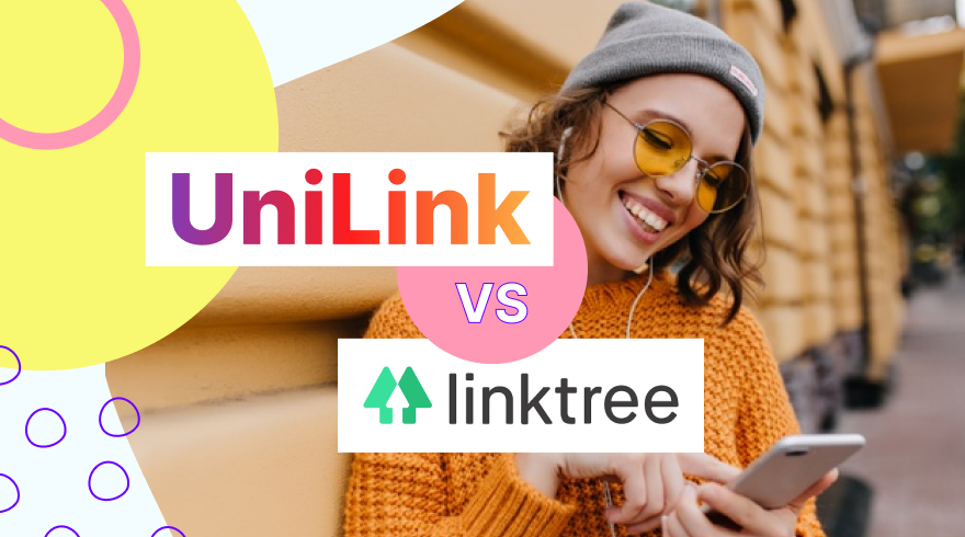 UniLink vs LinkTree: Which platform is the best?